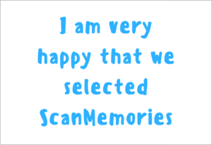 Scanmemories happy customer testimonial